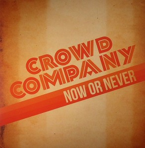 Crowd-Company_2014_Now-Or-Never-Bluedust-BD-004LP