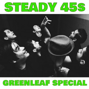 Steady 45s - Greenleaf Special - Front Cover
