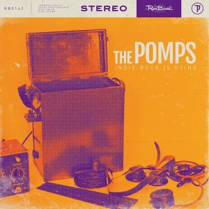 The-Pomps-Indie-Rock-Is-Dying-cover